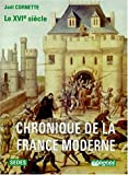 Chronique de la France moderne (Regards sur l'histoire) (French Edition) (2718135123) by Joel Cornette
