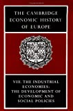 img - for The Cambridge Economic History of Europe from the Decline of the Roman Empire: Volume 8, The Industrial Economies: The Development of Economic and Social Policies book / textbook / text book