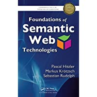 Foundations of Semantic Web Technologies (Chapman and Hall/CRC Textbooks in Computing)