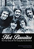 """Hot Burritos: Chris Hillman, Gram Parsons, and the Flying Burrito Brothers: The True Story of """"Flying Burrito Brothers"""" (Genuine Jawbone Books): The True Story of """"Flying Burrito Brothers"""""""