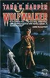 Wolfwalker (0345482336) by Harper, Tara K.