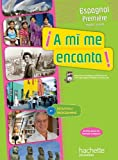 A mi me encanta 1re (B1) - Espagnol - Livre de l'élève - Edition 2011
