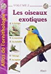 Atlas de l'ornithologie - Volume 2: L...