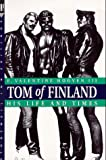 Tom of Finland: His Life and Times (Stonewall Inn Editions)