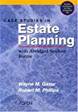Case Studies in Estate Planning: With Abridged Student Forms with CDROM