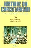 Collectif Histoire du christianisme. Tome 13, Crises et renouveau, de 1958 Ã nos jours