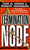 The Termination Node (034541246X) by Gresh, Lois