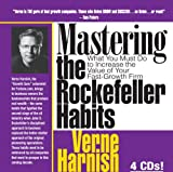 Mastering the Rockefeller Habits: What You Must Do to Increase the Value of Your Growing Firm by Verne Harnish (2006)