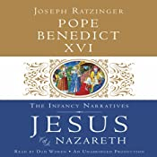 Jesus of Nazareth: The Infancy Narratives | [Pope Benedict XVI]