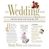 The Wedding Book: The Big Book for Your Big Dayby Lisbeth Levine