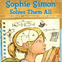 Sophie Simon Solves Them All (       UNABRIDGED) by Lisa Graff Narrated by Emily Zeller