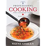 Professional Cooking for Canadian Chefsby Wayne Gisslen