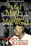 A Mad, Mad, Mad, Mad World: A Life in Hollywood (0151549583) by A. Stanley Kramer