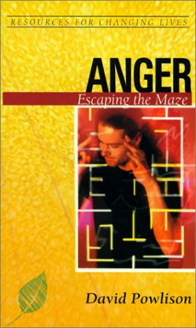 Anger: Escaping the Maze (Resources for Changing Lives), David Powlison