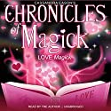 Chronicles of Magick: Love Magick