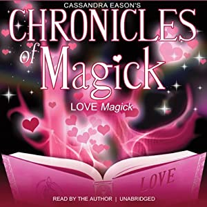 Chronicles of Magick: Love Magick   [Cassandra Eason]