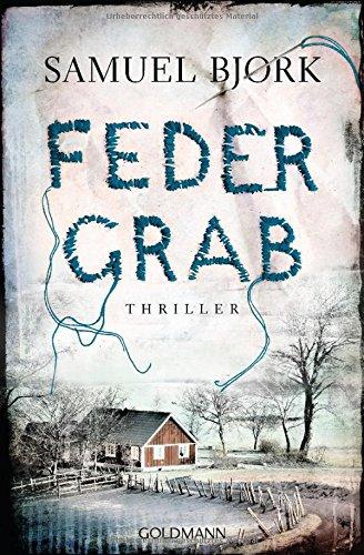 Federgrab: Thriller - (Ein Fall für Kommissar Munch, Band 2) das Buch von Samuel Bjørk - Preis vergleichen und online kaufen