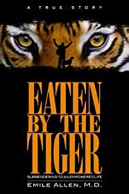 Learn more about the book, Eaten by the Tiger: Surrendering to an Empowered Life