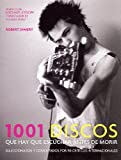 1001 Discos Que Hay Que Escuchar Antes de Morir / 1001 Albums You Must Hear Before You Die (Spanish Edition) (8425339782) by Dimery, Robert