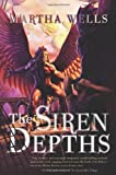 The Siren Depths: The Third Book of the Raksura (The Books of the Raksura)