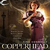 Copperhead: Ironskin, Book 2 | [Tina Connolly]