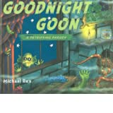 Goodnight Goon: A Petrifying Parody – $11.90!