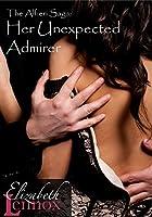 Her Unexpected Admirer (The Alfieri Saga Book 4) (English Edition)