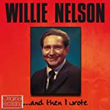 Willie Nelson And Then I Wrote