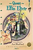 Quest for the Elfin Elixir: A Duncan Family Adventure (Book 2) (Duncan Family Adventures) (Duncan Family Adventures)
