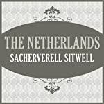 The Netherlands | Sacheverell Sitwell