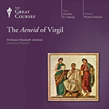 The Aeneid of Virgil  by The Great Courses Narrated by Professor Elizabeth Vandiver
