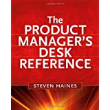 The Product Manager's Desk Reference, 2nd Editionby Steven Haines