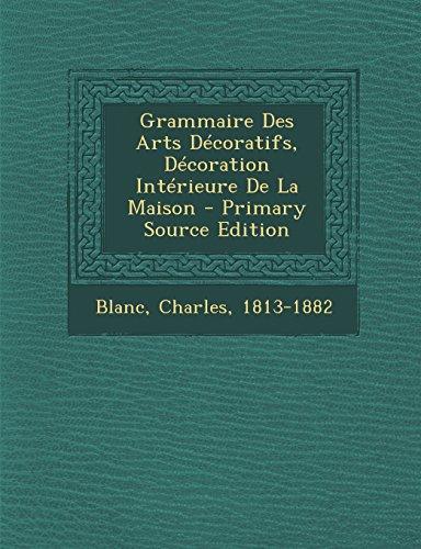 Grammaire Des Arts Décoratifs, Décoration Intérieure De La Maison