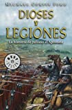 img - for Dioses y Legiones (Spanish Edition) book / textbook / text book