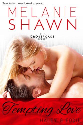 Melanie Shawn - Tempting Love - Haley & Eddie (The Crossroads Series)