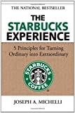 img - for The Starbucks Experience: 5 Principles for Turning Ordinary Into Extraordinary (Edition 1) by Michelli, Joseph [Hardcover(2006  ] book / textbook / text book