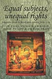 Equal Subjects, Unequal Rights: Indigenous People in British Settler Colonies, 1830-1910 (Studies in Imperialism) (0719060036) by Evans, Julie