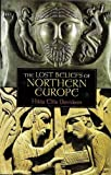 img - for The Lost Beliefs of Northern Europe book / textbook / text book