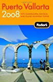 img - for Fodor's Puerto Vallarta 2008: With Guadalajara, San Blas, and Inland Mountain Towns (Fodor's Gold Guides) book / textbook / text book
