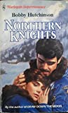 Northern Knights (Harlequin Superromance No. 284) (0373702841) by Bobby Hutchinson