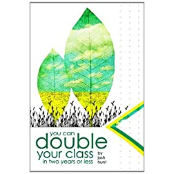 You Can Double Your Class in Two Years or Less, DVD 2