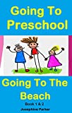 Going To Preschool / Going To The Beach: Books 1 & 2 - Social Narrative (Picture Books / Children's Books / Preschool Book / Ages 2 - 4) (English Edition)