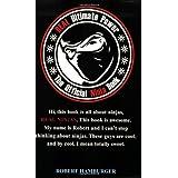 REAL Ultimate Power: The Official Ninja Book ~ Robert Hamburger
