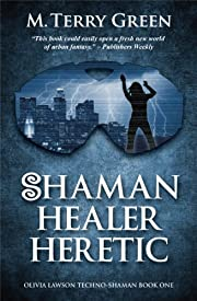 Shaman, Healer, Heretic