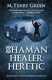 Shaman, Healer, Heretic