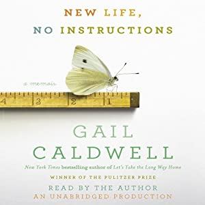 New Life, No Instructions: A Memoir | [Gail Caldwell]