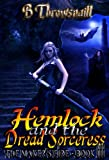 Hemlock and the Dread Sorceress (The Maker's Fire Book 3)