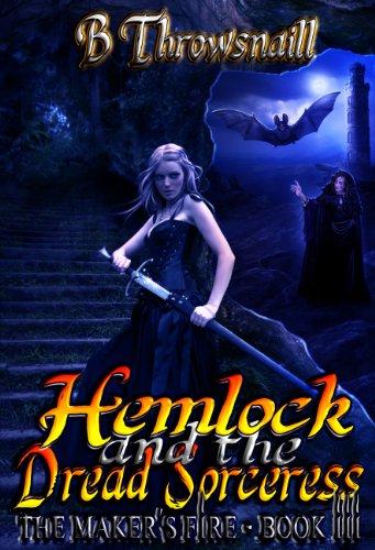 Hemlock and the Dread Sorceress (The Maker's Fire Book 3) PDF