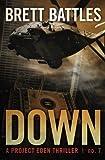 Down (A Project Eden Thriller) (Volume 7)