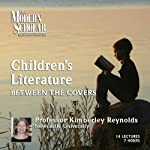 The Modern Scholar: Children's Literature: Between the Covers | Kimberley Reynolds